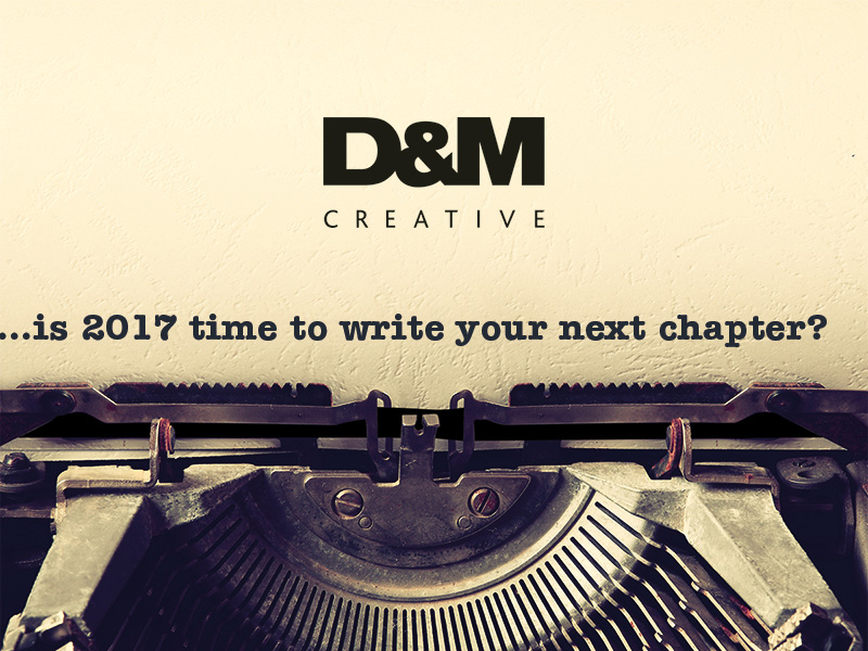 Let D&M help you write your next chapter