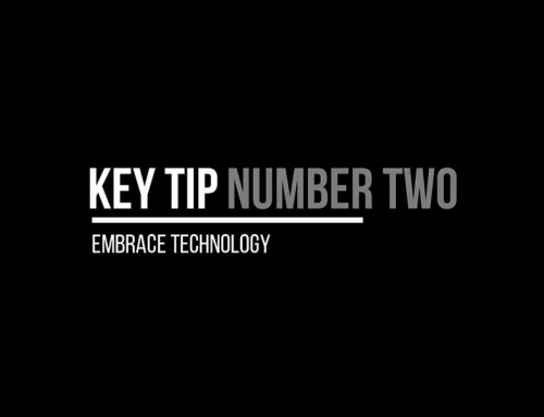 Tip 2 – Embrace Technology