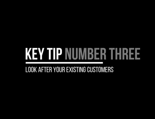 Tip 3 – Look After Your Existing Customers