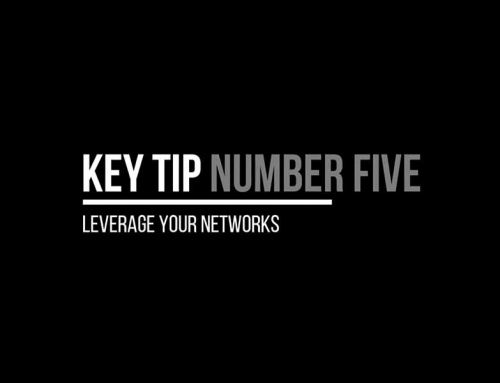 Tip 5 – Leverage Your Networks